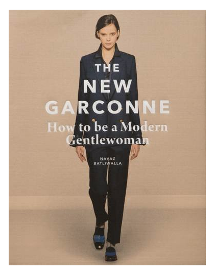 The New Garconne: How to be a Modern Gentlewoman Hardcover